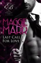 Last Call for Love ebook by Maggie Marr