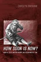 How Soon Is Now? ebook by Carolyn Dinshaw