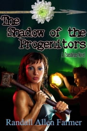 The Shadow of the Progenitors ebook by Randall Allen Farmer