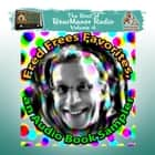 Fred Frees Favorites: An Audiobook Sampler - The Best of BearManor Radio, Vol. 4 audiobook by Joe Bevilacqua, Charles Dawson Butler, Robert L. Mills JD,...