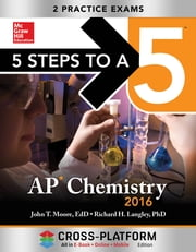 5 Steps to a 5 AP Chemistry 2016, Cross-Platform Edition ebook by John Moore