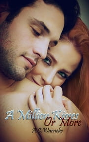 A Million Kisses or More ebook by A.C. Warneke