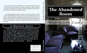 The Abandoned Room: A Mystery Story ebook by Wadsworth Camp