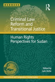 Criminal Law Reform and Transitional Justice - Human Rights Perspectives for Sudan ebook by Lutz Oette