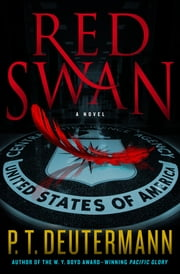 Red Swan - A Novel ebook by P. T. Deutermann