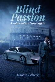 Blind Passion ebook by Malena Paltero