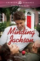Minding Jackson ebook by Michele Deppe