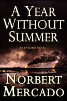 A Year Without Summer ebook by Norbert Mercado