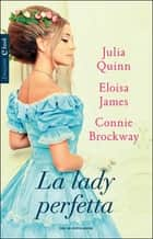 La lady perfetta eBook by Eloisa James, AA.VV., Julia Quinn,...
