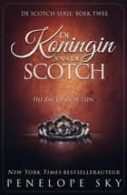 De Koningin van de Scotch - Scotch, #2 ebook by Penelope Sky
