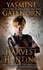 Harvest Hunting ebook by Yasmine Galenorn