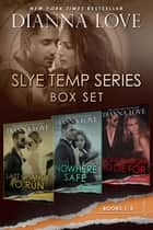 Slye Temp series box set: Books 1-3 - bestselling romantic suspense ebook by Dianna Love