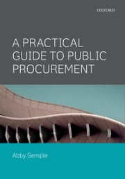 A Practical Guide to Public Procurement ebook by Abby Semple, Mark Cook