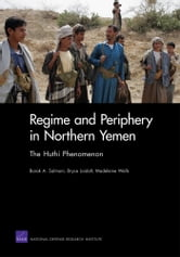 Regime and Periphery in Northern Yemen - The Huthi Phenomenon ebook by Barak A. Salmoni,Bryce Loidolt,Madeleine Wells