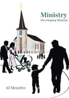 Ministry Developing Manual ebook by Al Menefee