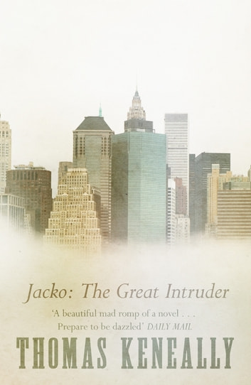 Jacko: The Great Intruder ebook by Thomas Keneally