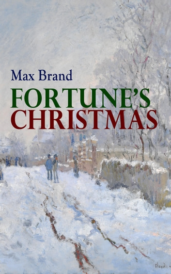Fortune's Christmas - A Western Tale of the Christmas Spirit ebook by Max Brand