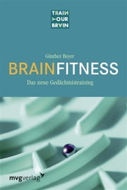 Brain Fitness - Das neue Gedächtnistraining ebook by Günther Beyer