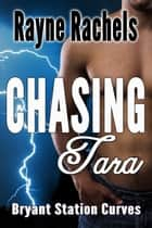 Chasing Tara ebook by Rayne Rachels