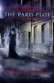 The Paris Plot ebook by Teresa Grant