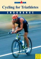 Cycling for Triathletes (Ironman) ebook by Van den Bosch, Paul