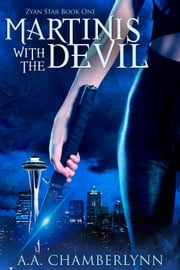 Martinis with the Devil ebook by A.A. Chamberlynn
