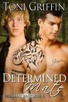 Determined Mate ebook by Toni Griffin
