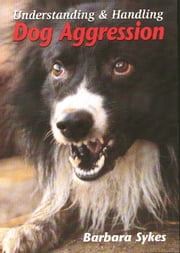 Understanding and Handling Dog Aggression ebook by Barbara Sykes