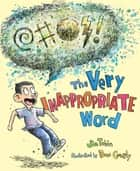 The Very Inappropriate Word ebook by Jim Tobin, Dave Coverly