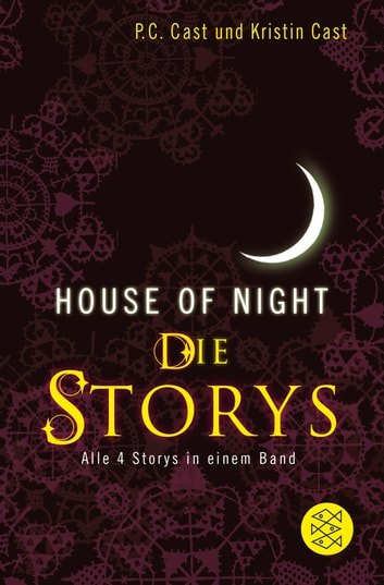 House-of-Night - Die Storys - Alle 4 Storys in einem Band ebook by P.C. Cast,Kristin Cast