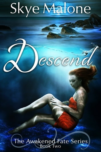 Descend (Awakened Fate #2) ebook by Skye Malone