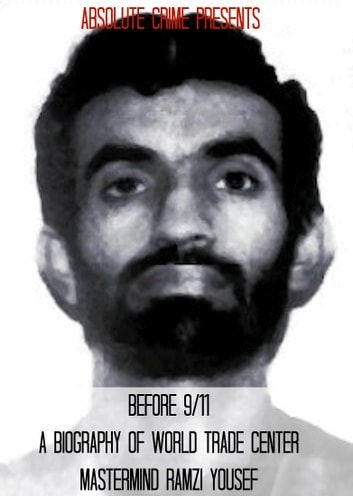 Before 9/11 - A Biography of World Trade Center Mastermind Ramzi Yousef ebook by Fergus Mason