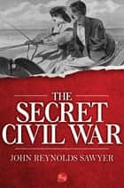 The Secret Civil War ebook by