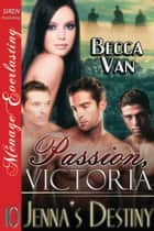 Passion, Victoria 10: Jenna's Destiny ebook by