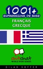1001+ Expressions de Base Français - Grecque ebook by Gilad Soffer