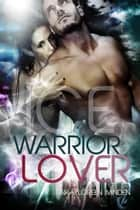 Ice - Warrior Lover 3 - Die Warrior Lover Serie ebook by Inka Loreen Minden