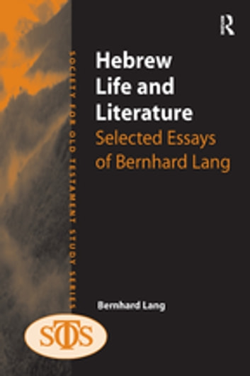 Hebrew Life and Literature - Selected Essays of Bernhard Lang ebook by Bernhard Lang