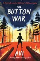 The Button War - A Tale of the Great War ebook by Avi, David Dean