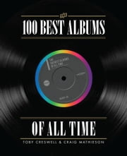 100 Best Albums Of All Time ebook by Toby Creswell