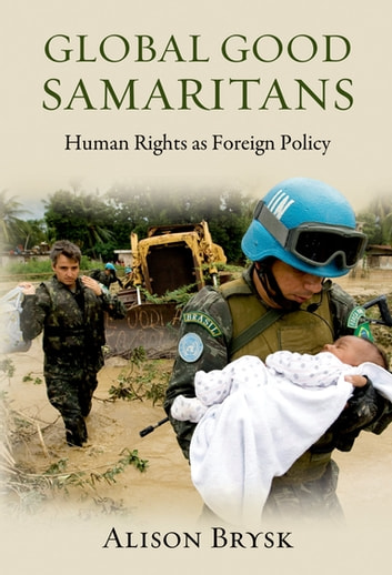 Global Good Samaritans - Human Rights as Foreign Policy ebook by Alison Brysk