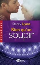 Rien qu'un soupir ebook by Stacey Lynn