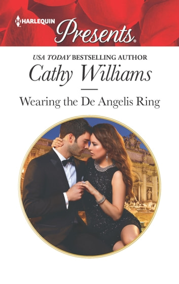 Wearing the De Angelis Ring - An Emotional and Sensual Romance ebook by Cathy Williams