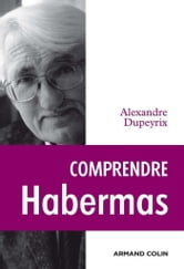 Comprendre Habermas ebook by Alexandre Dupeyrix