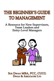 The Beginner's Guide to Management ebook by Sue Dwan