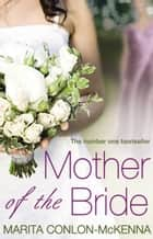 Mother of the Bride ebook by Marita Conlon-McKenna