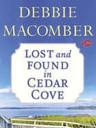 Lost and Found in Cedar Cove (Short Story) ebook by Debbie Macomber