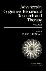 Advances in Cognitive-Behavioral Research and Therapy: Volume 3 ebook by Kendall, Philip C.