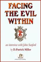 Facing the Evil Within: an interview with John Sanford ebook by D. Patrick Miller