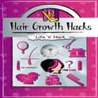 Hair Growth Hacks audiobook by Life 'n' Hack