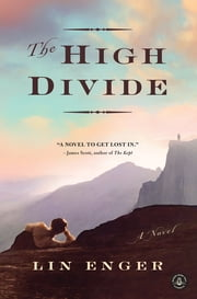 The High Divide - A Novel ebook by Lin Enger